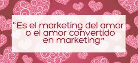 SAN VALENTIN ¿Verdadero amor o Marketing? enamoramiento del marketing