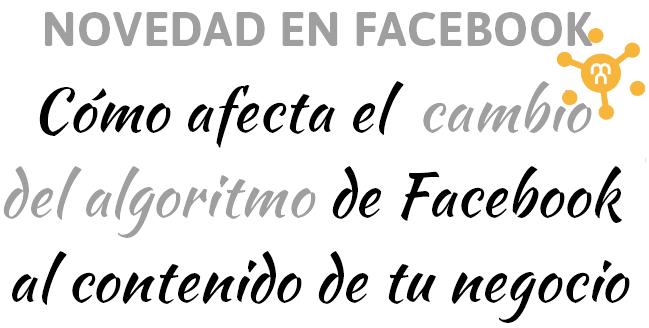 El gran cambio de los cambios del algoritmo de Facebook del que todo el mundo habla…..